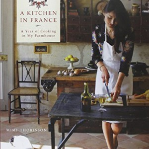 A-Kitchen-in-France-A-Year-of-Cooking-in-My-Farmhouse-0